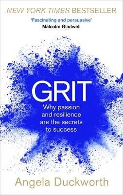 Grit : why passion and resilience are the secrets to success / Angela Duckworth