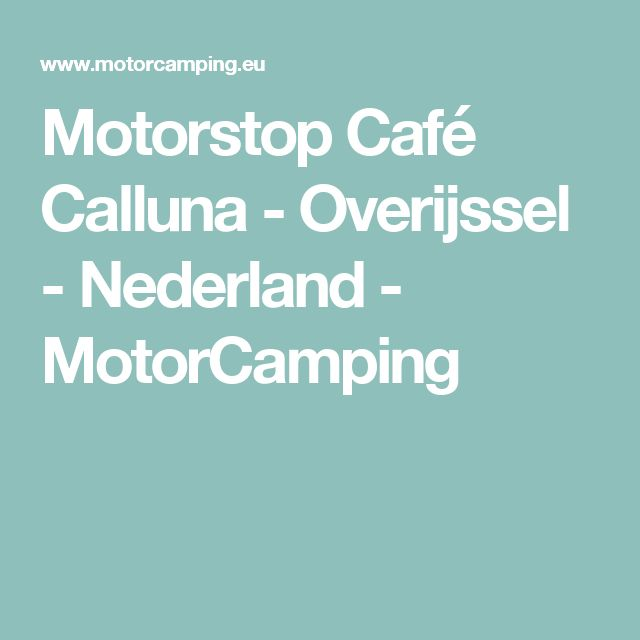 Motorstop Café Calluna - Overijssel - Nederland - MotorCamping