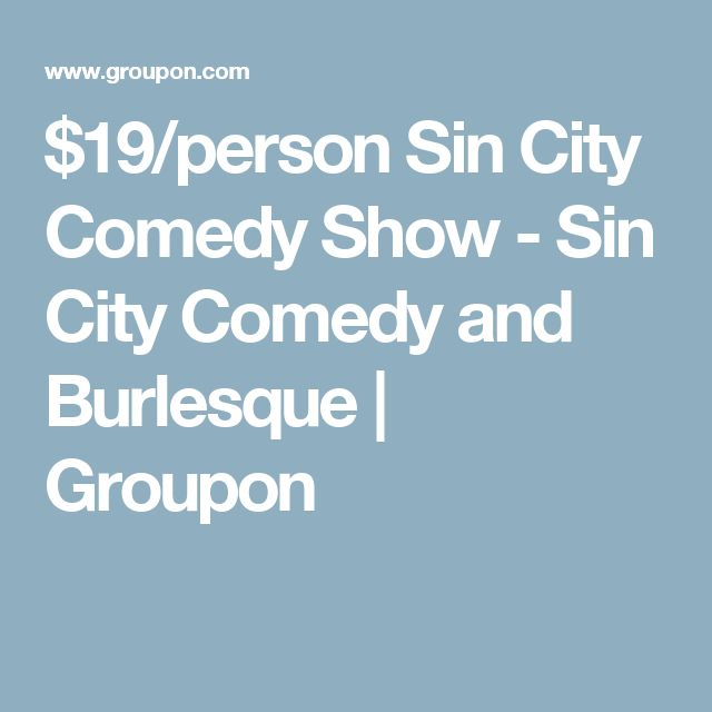 $19/person Sin City Comedy Show - Sin City Comedy and Burlesque | Groupon