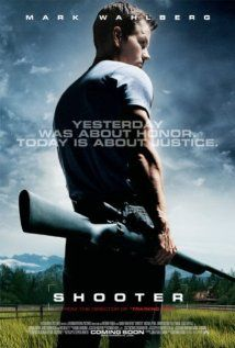 Shooter: Absolutely great movie. Great story. Great acting by Wahlberg.