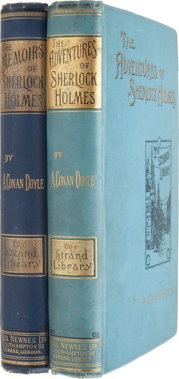 The Adventures of Sherlock Holmes and The Memoirs of Sherlock Holmes. Arthur Conan Doyle. London: George Newnes, 1892 and 1894. First editi...