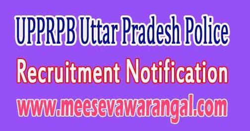 UPPRPB Uttar Pradesh Police Recruitment Notification 2016   UPPRPB Recruitment 2016:-   Uttar Pradesh Police Recruitment and Promotion Boa...