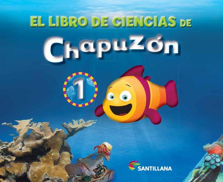 El libro de Ciencias de Chapuzón 1  Libro integrado para 1.º, 2.º y 3.er grado.