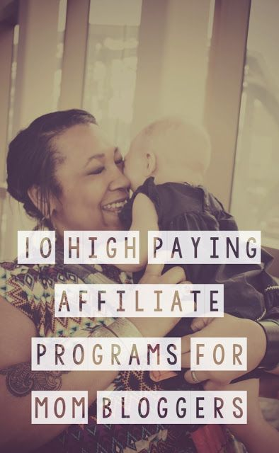 10 High Paying Affiliate Programs for Mom Bloggers