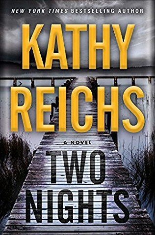 Two Nights by Kathy Reichs - July 2017. Meet Sunday Night, a woman with physical and psychological scars and a killer instinct....