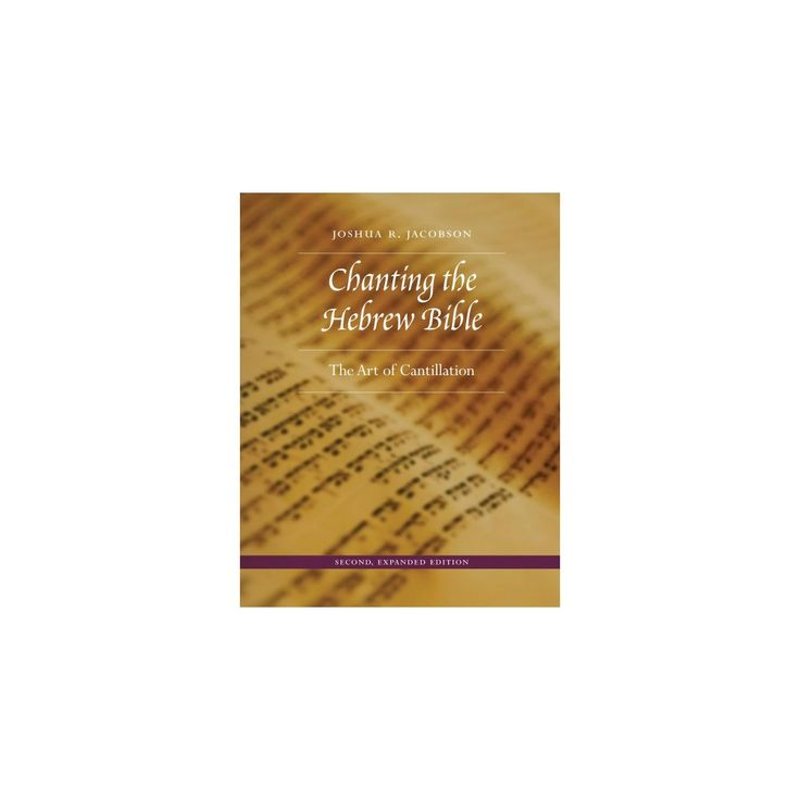 Chanting the Hebrew Bible : The Art of Cantillation (Hardcover) (Joshua R. Jacobson)