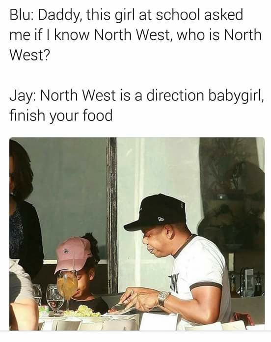 North west ain't nothing compared to you giirl