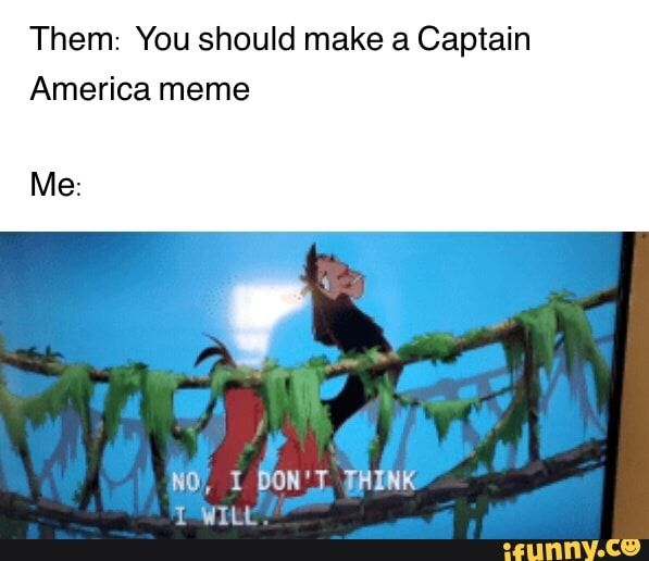Captain America Meme I Dont Think I Will