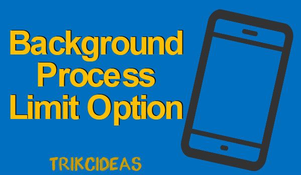 Make your smartphone smoother by setting Background Process Limit!!     https://trickideas.com/android-developer-options-background-process-limit/    #Android #Smartphone #Tech