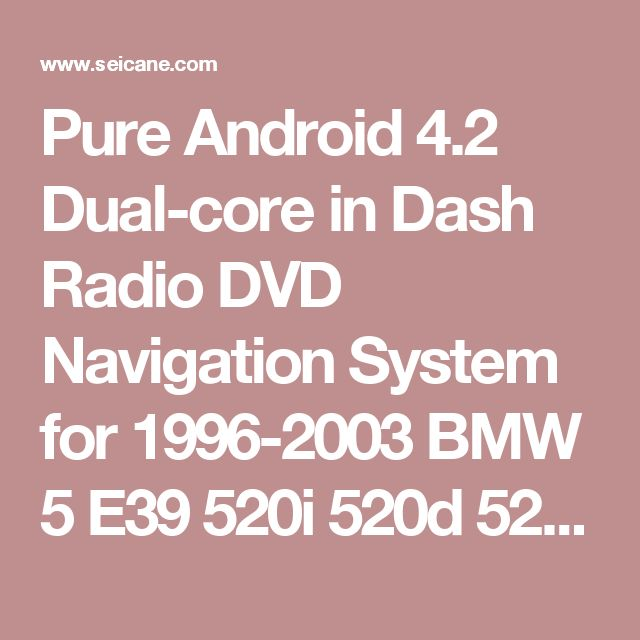 Pure Android 4.2 Dual-core in Dash Radio DVD Navigation System for 1996-2003 BMW 5 E39 520i 520d 523i 525i 525d with Bluetooth AUX 3G WIFI  Mirror Link OBD2