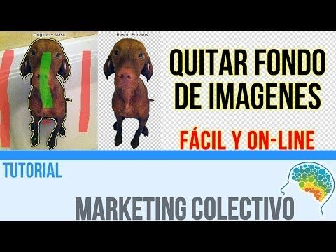 Quitar Fondo de imagenes, Fácil y Online (Tutorial de Marketing Colectivo)