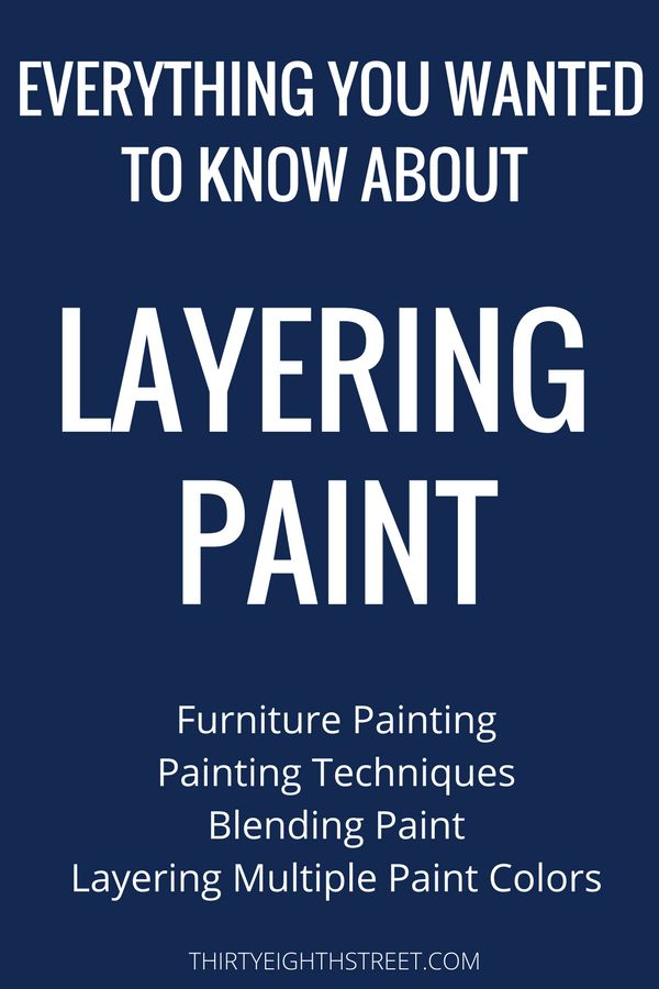 Layering Paint on Furniture. EXCELLENT Resource Page!! Layering Paint Technique. Layering Paint. Learn How To Layer Paint Colors. Layering Paint On Wood. Layering Paint On Furniture Color Combos. FREE Layering Paint on Furniture Tutorials including Dry Brushing, Blending Colors, Painting Techniques. Layering Paint and Furniture Painting! #thirtyeighthstreet