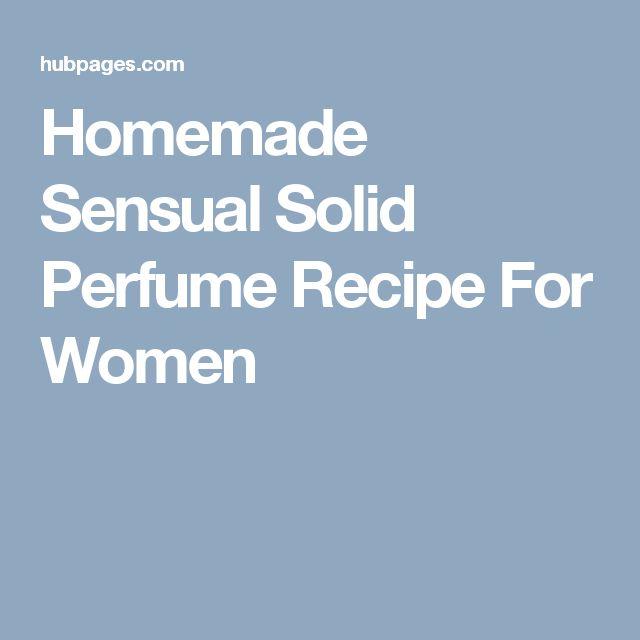Homemade Sensual Solid Perfume Recipe For Women