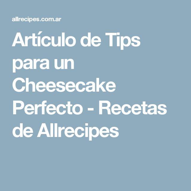 Artículo de Tips para un Cheesecake Perfecto - Recetas de Allrecipes