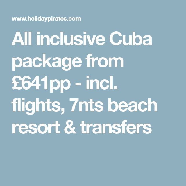 All inclusive Cuba package from £641pp - incl. flights, 7nts beach resort & transfers