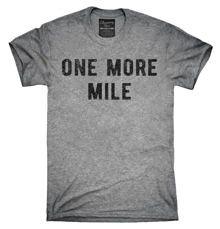 One More Mile Shirt, Hoodies, Tanktops