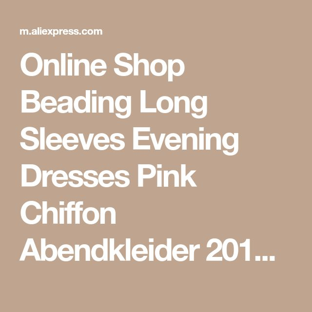 Online Shop Beading Long Sleeves Evening Dresses Pink Chiffon Abendkleider 2018 Illusion Neckline Party Designs Prom Gowns OL051 | Aliexpress Mobile