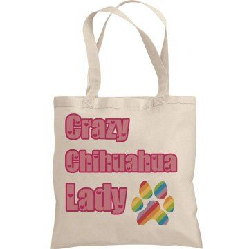 Crazy Chihuahua Lady ~ Tote bag.  | Crazy Chihuahua Lady ~ Tote bag, with rainbow paw print, cute and colourful perfect for your day today items