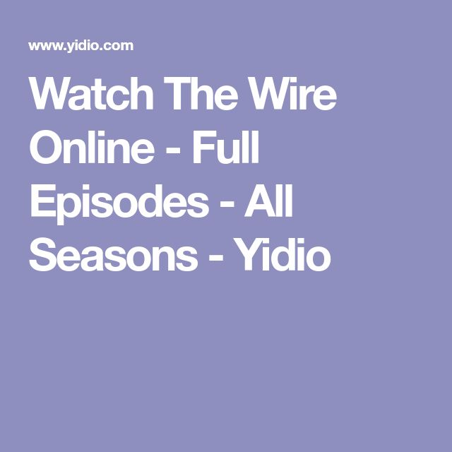 Watch The Wire Online - Full Episodes - All Seasons - Yidio