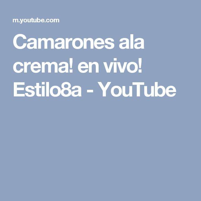 Camarones ala crema! en vivo! Estilo8a - YouTube