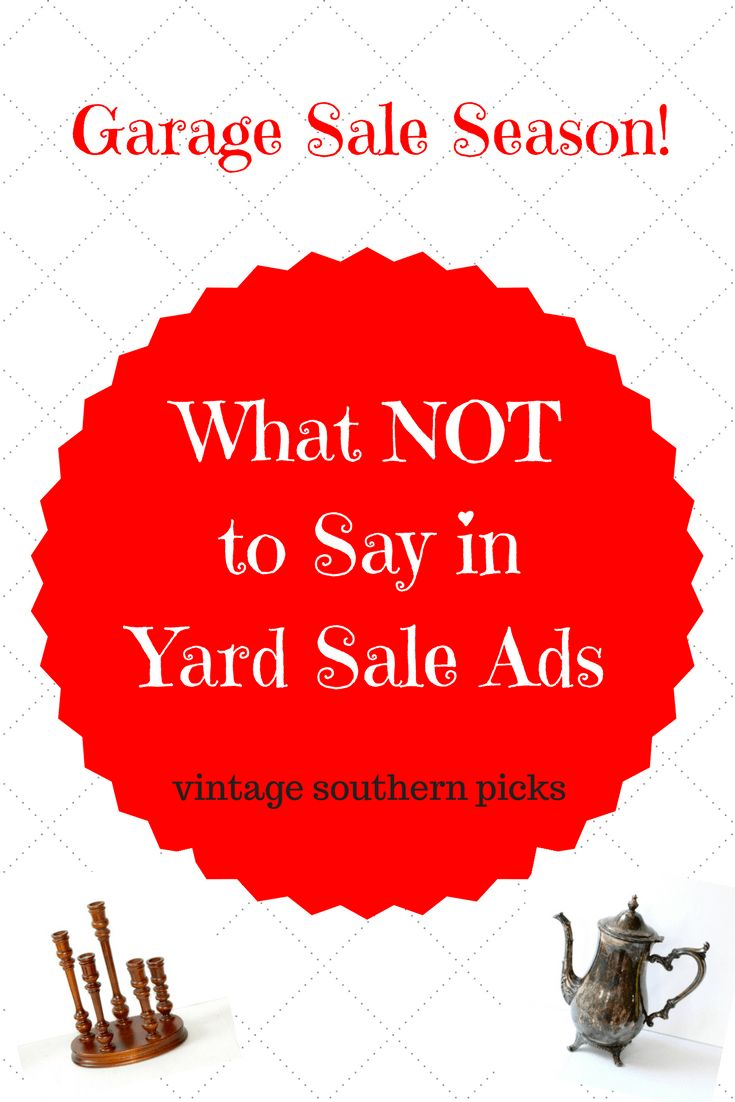 Learn how to host the very best garage sale ever - What Not To Say In Yard Sale Ads