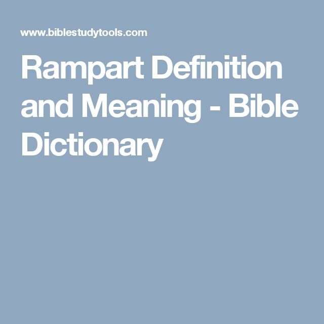 Rampart Definition and Meaning - Bible Dictionary