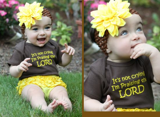 It's not crying, I'm praising the LORD - Faith Baby , A Bunch Of Cute Christian Clothing: The Lord, Baby Love, Baby Girls Onesie, Children, Christian Clothing, Baby Onesie, Cry, Fields, I M Praise
