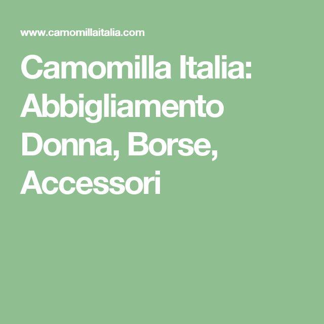 Camomilla Italia: Abbigliamento Donna, Borse, Accessori