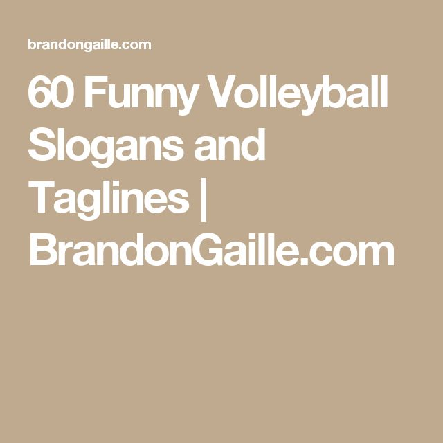 60 Funny Volleyball Slogans and Taglines | BrandonGaille.com