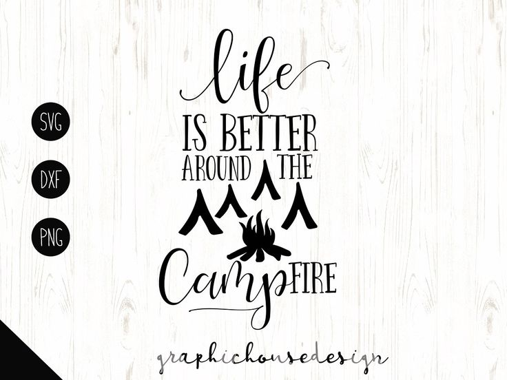 Life Is Better Around Campfire Illustrations Ad Svg