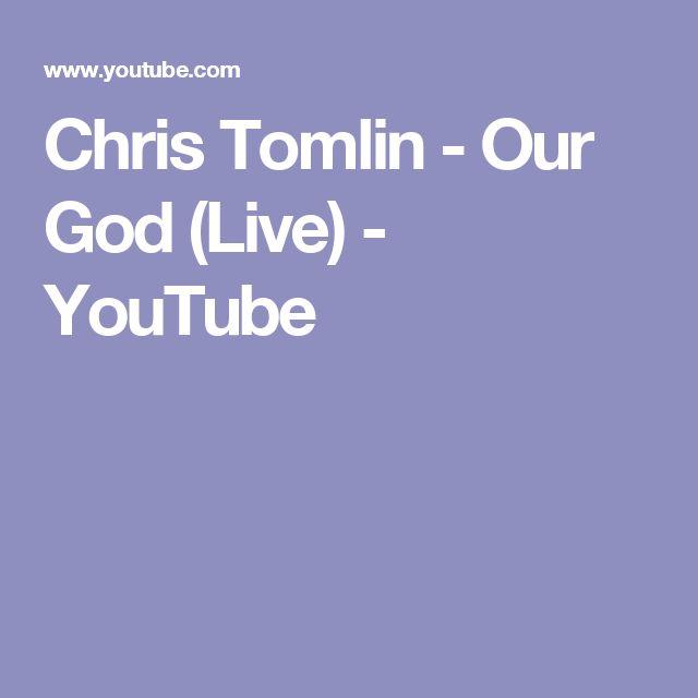 Chris Tomlin - Our God (Live) - YouTube