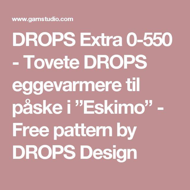 """DROPS Extra 0-550 - Tovete DROPS eggevarmere til påske i """"Eskimo"""" - Free pattern by DROPS Design"""