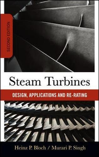 Steam Turbines: Design, Application, and Re-Rating (Mechanical Engineering)