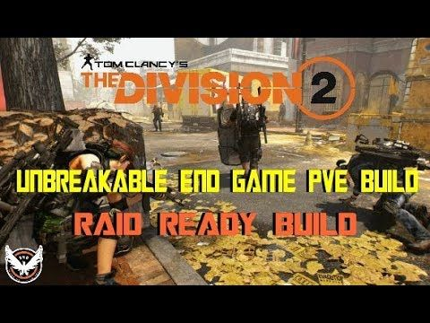 The Division 2 | Unbreakable End Game PVE Build | Raid Ready