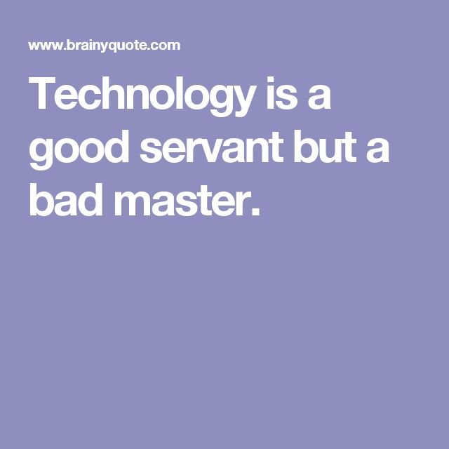good and bad of technology It isn't completely a bad thing, but it isn't necessarily a good thing either so here's  the good, bad and the ugly of technology and what it says.