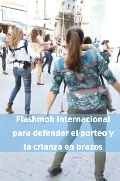 Flashmob internacional para defender el porteo y la crianza en brazos. Crianza natural. Fular Moltó