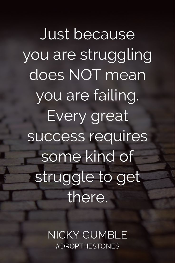Just because you are struggling does not mean you are failing. Every great success requires some kind of struggle to get there. Contact us for custom quotes prints on canvas or vinyl