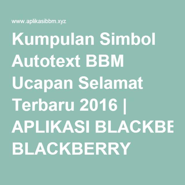Kumpulan Simbol Autotext BBM Ucapan Selamat Terbaru 2016 | APLIKASI BLACKBERRY