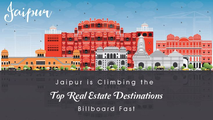 Jaipur is Climbing the 'Top Real Estate Destinations' Billboard Fast