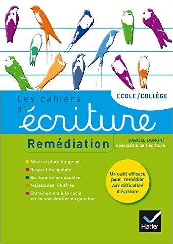 Amazon.fr - Les cahiers d'écriture nº4 éd. 2014 - Remédiation, aide personnalisée - Danièle Dumont - Livres
