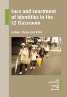 Face and enactment of identities in the L2 classroom / Joshua Alexander Kidd