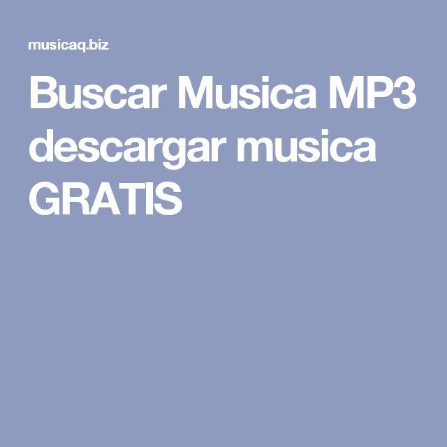 Buscar Musica MP3 descargar musica GRATIS