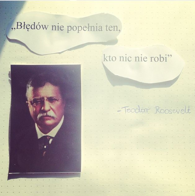 """""""Błędów nie popełnia ten, kto nic nie robi."""" Theodore Roosevelt  #Citybook #Citylight"""