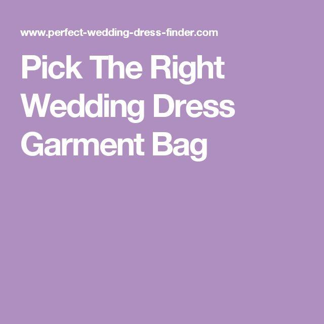 Pick The Right Wedding Dress Garment Bag