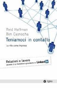 """""""Teniamoci in contatto. La vita come impresa"""", il libro dei consigli su Linkedin. € 16,90"""