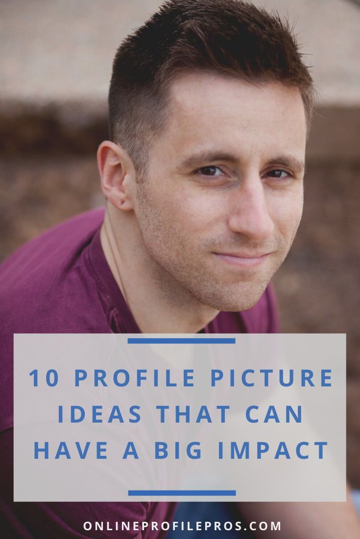 10 Profile Picture Ideas That Can Have A Big Impact Online