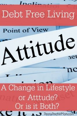 Debt Free Living: Change in Attitude or Lifestyle? Or Both?