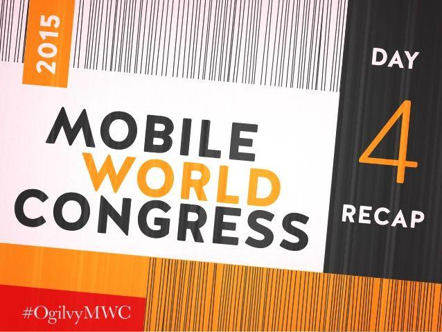 Mobile World Congress - Day 4 Recap