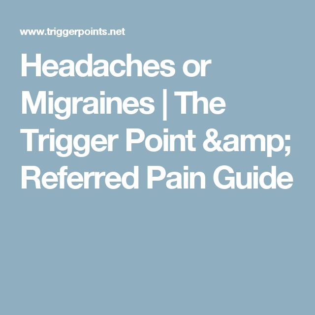 Headaches or Migraines | The Trigger Point & Referred Pain Guide