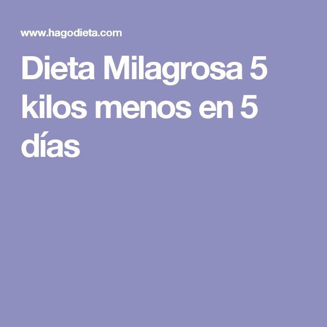 Dieta Milagrosa 5 kilos menos en 5 días